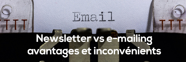 Newsletter vs e-mailing : avantages et inconvénients
