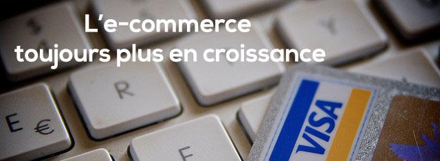 L'e-commerce - Toujours plus en croissance
